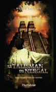 Le Talisman de Nergal, Tome 6 : La Révélation du centre