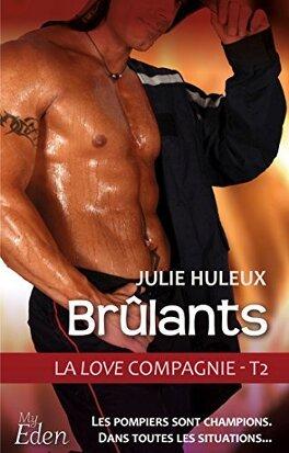 Couverture du livre : La Love Compagnie, Tome 2 : Brûlants