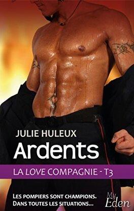 Couverture du livre : La Love Compagnie, Tome 3 : Ardents