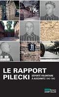 Le Rapport Pilecki : Déporté volontaire à Auschiwitz 1940-1943