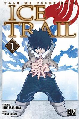 Tale Of Fairy Tail Ice Trail Tome 1 Livre De Hiro