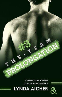 Couverture du livre : The Team, Tome 3 : Prolongation