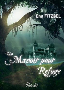 Couverture du livre : Un manoir pour refuge