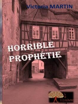 Couverture du livre : Horrible prophétie