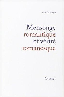 Couverture du livre : Mensonge romantique et vérité romanesque