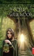 La Trilogie des gens de la foire médiévale, Tome 2 : Au coeur de Wildewood