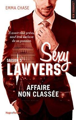 Couverture du livre : Sexy Lawyers, Tome 3 : Affaire non classée