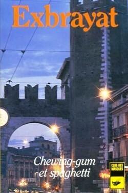 Couverture du livre : Chewing-gum et spaghetti