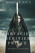 De couronnes et de gloire, Tome 3 : Chevalier, Héritier, Prince