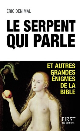 Couverture du livre : Le serpent qui parle et autres grandes énigmes de la Bible