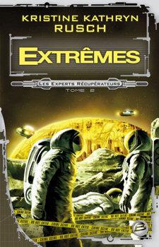 Couverture du livre : Les Experts Récupérateurs, tome 2 : Extrêmes