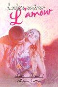 Love, Tome 1 : Laisse entrer l'amour
