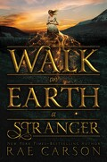 The Gold Seer Trilogy, tome 1 : Walk on Earth a Stranger