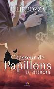 Chasseur de Papillons, Tome 2 : La Cérémonie
