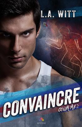 Couverture du livre : Cover Me, tome 2 : Convaincre