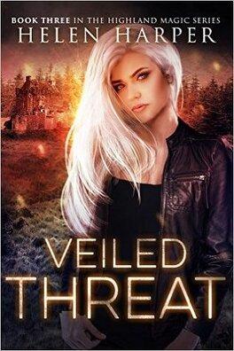 Couverture du livre : Highland Magic, Tome 3 : Veiled Threat