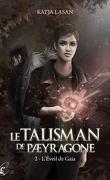 Le Talisman de Pæyragone, tome 2 : L'éveil de Gaïa
