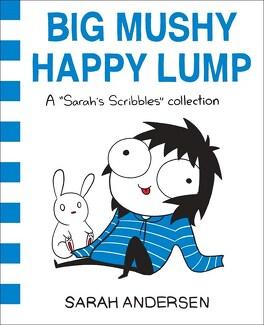 Couverture du livre : Big Mushy Happy Lump: A Sarah's Scribbles Collection