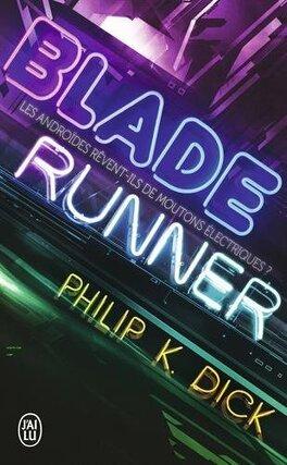 Couverture du livre : Blade Runner : Les Androïdes rêvent-ils de moutons électriques ?