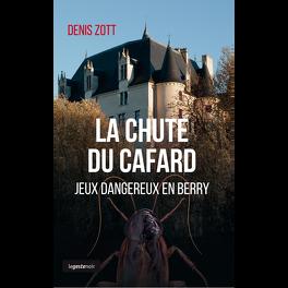 Couverture du livre : La chute du cafard Jeux dangereux en Berry
