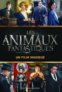 Les Animaux Fantastiques Un Film Magique Livre De Michael