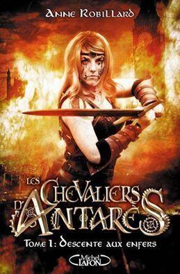 Couverture du livre : Les Chevaliers d'Antarès, Tome 1 : Descente aux enfers