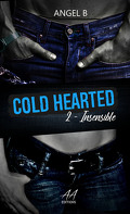 Cold Hearted, Tome 2 : Insensible