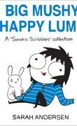 Big Mushy Happy Lump: A Sarah's Scribbles Collection