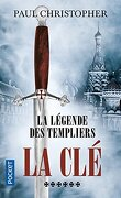 La Légende des Templiers, tome 6 : La Clé