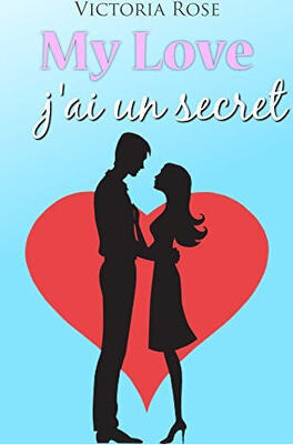 Couverture du livre : My love, j'ai un secret