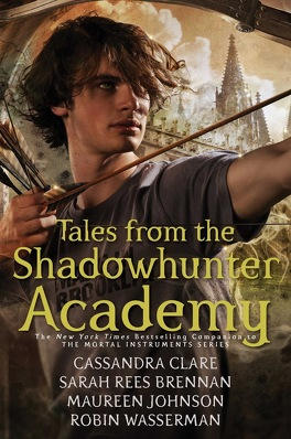 Couverture du livre : Tales from the Shadowhunter Academy, Tome 1 : Welcome to Shadowhunter Academy