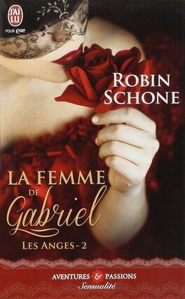 Couverture du livre : Les Anges, Tome 2 : La Femme de Gabriel