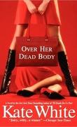 Bailey Weggins, Tome 4 : Over Her Dead Body