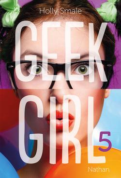 Couverture de Geek Girl, Tome 5 : Jambes par-dessus tête