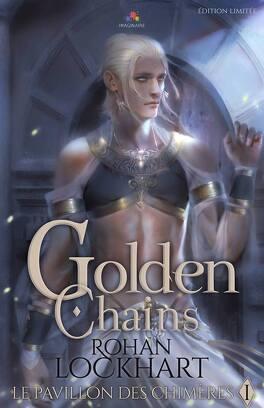 Couverture du livre : Le Pavillon des chimères, Tome 1 : Golden Chains