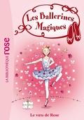 Les Ballerines magiques, Tome 12 : Le Vœu de Rose