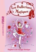 Les Ballerines magiques, Tome 13 : Daphné et le voyage féérique