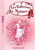 Les Ballerines magiques, Tome 9 : La Pierre royale