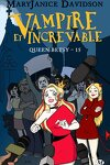 couverture Queen Betsy, Tome 15 : Vampire et Increvable