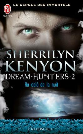 Couverture du livre : Le Cercle des Immortels, Dream Hunters, Tome 2 : Au-Delà de la Nuit