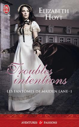 Couverture du livre : Les Fantômes de Maiden Lane, Tome 1 : Troubles intentions