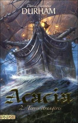 Couverture du livre : Acacia, tome 2 : Terres étrangères