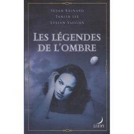 Couverture du livre : Les légendes de l'ombre