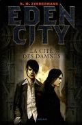 Eden city,  tome 3 : La cité des damnés