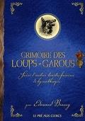 Grimoire des loups-garous et autres traités fameux de lycanthropie