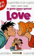 Le Guide junior, Tome 6 : Spécial Love