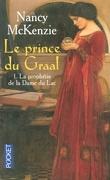 Le Prince du Graal, tome 1 : La prophétie de la Dame du lac