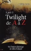 Twilight : Le Guide de Twilight de A à Z