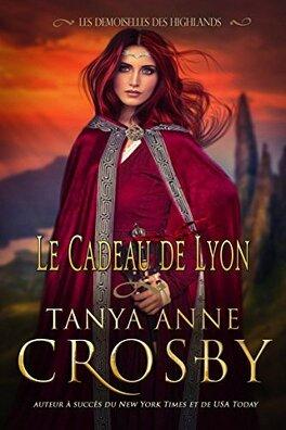 Couverture du livre : Les demoiselles des Highlands, Tome 2 : Le Cadeau de Lyon