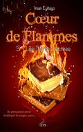 Cœur de flammes, Tome 3 : Les Terres sacrées